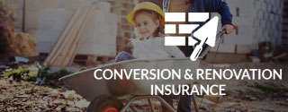 Conversion and Renovation Insurance